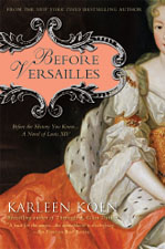 Before Versailles, a novel by Karleen Koen